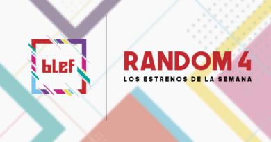 RANDOM 4 – Los estrenos de la semana